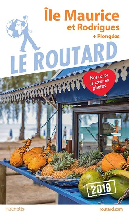 GUIDE DU ROUTARD ILE MAURICE ET RODRIGUES  2019   (+ PLONGEES)